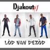 Djakout # 1-Libre D'aimer By Steeve Khe(Lod Nan Dezod Album 2014)