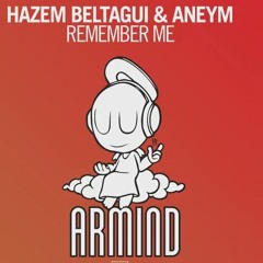 Hazem Beltagui and Aneym - Remember Me  ***TUNE OF THE WEEK*** [ASOT679]