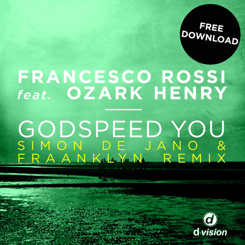 Francesco Rossi feat. Ozark Henry - Godspeed You (Simon de Jano & Fraanklyn Remix)