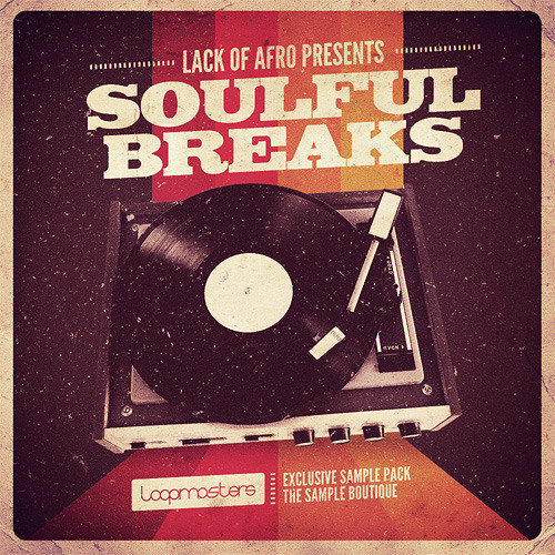 Lack Of Afro Presents Soulful Breaks (Loopmasters Sample Pack) by