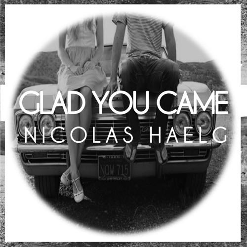 Nicolas Haelg - Glad you came (EDIT)