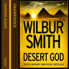 Desert God, By Wilbur Smith, Read by Mike Grady