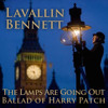 The Lamps Are Going Out … The Ballad Of Harry Patch * Lavallin * Bennett