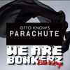 OTTO KNOWS - PARACHUTE (WE ARE BONKERZ BOOTLEG)[FREE DOWNLOAD]