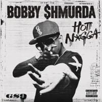 Hot Nigga - Bobby Shmurda ft. Fabolous, Chris Brown, Jadakiss, Busta Rhymes, Yo Gotti & Rowdy Rebel