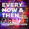 Air Life - Every Now & Then feat. Senay Kenfe