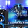 J Balvin Ay Bamos Remix By (Dj Jesus Alberto)