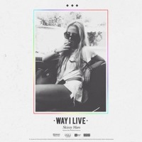 Skizzy Mars - Way I Live