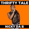 Nicky Da B - Thrifty Tale (Prod. Paul Devro & Mike Parvizi)