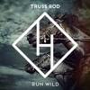 Truss Rod - Run Wild (DeepRock Extended Mix )