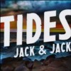 Tides by Jack and Jack