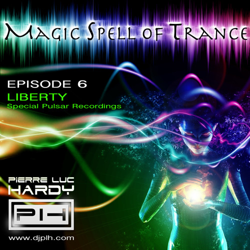 PLH - Magic Spell Of Trance 006 - Liberty (Special Pulsar Recordings)