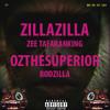 Zilla Zilla- Tafaranking, Zee, Oz The Superior, RodZilla