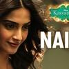 Naina - (Full Song) - Disneys Khoobsurat || Sonam Kapoor ||