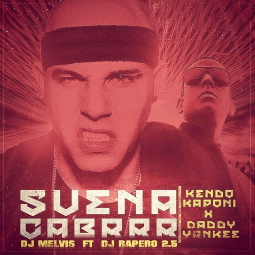 Kendo Kaponi Ft. Daddy Yankee - Suena Cabrrr Dbw Remix Dj Melvis Ft Dj Rapero 2.5