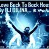 2014_Love_Back_To_Back_House_Mix_Prod_By_DJ DILINA_X-Mashas Dj'z (My 1st Nonstop)