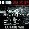 Future Feat Pusha T And Pharrel Move That Dope Dj J3r E Revision Edm Trap Remix Mp3