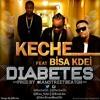 Keche Ft  Bisa Kdei - Diabetes  Prod  By @IamStreetBeatGH