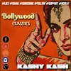 Bollywood Classics Part 1 - Kashy Kash (Official)