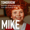 MIKE - Tomorrow (Remake of the song from the musical Annie) 2014