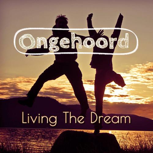 Ongehoord - Living The Dream Mixtape