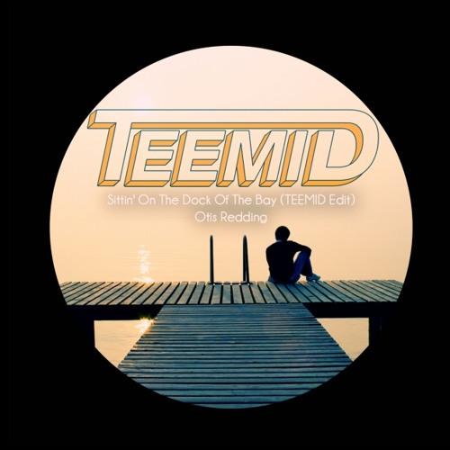Otis Redding - Sittin On The Dock Of The Bay (TEEMID Remix)