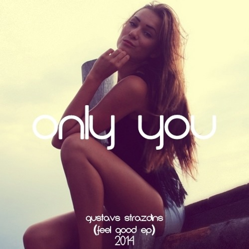 Only You (Feel Good EP)