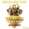 Gold Top x Soulja Boy - Gold Like This (Napoleon & Dynamite Remix)