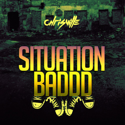 ChrisVille - Situation Baddd