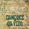 CANÇÕES DA VIDA - 1 de 10 - Canção de Felicidade