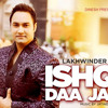 Sajna De Des   Lakhwinder Wadali   Ishqe Daa Jaam   Brand New Punjabi Song