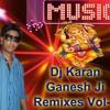 Ganpati Bapa Moriya Jisne Tera Naam Liya Desi Electro & Dhol Remixes BY Dj Karan Kahar KRN