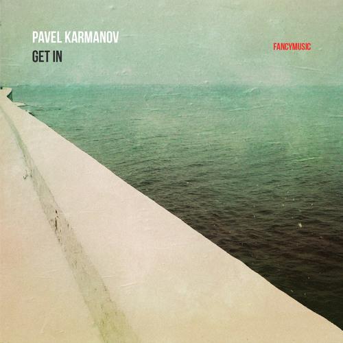 Pavel Karmanov - Get In