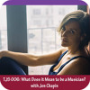 TJS 006: What Does It Mean to Be a Musician? with Jen Chapin