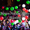 Seven Nation Army (Bootleg) [FREE DOWNLOAD]