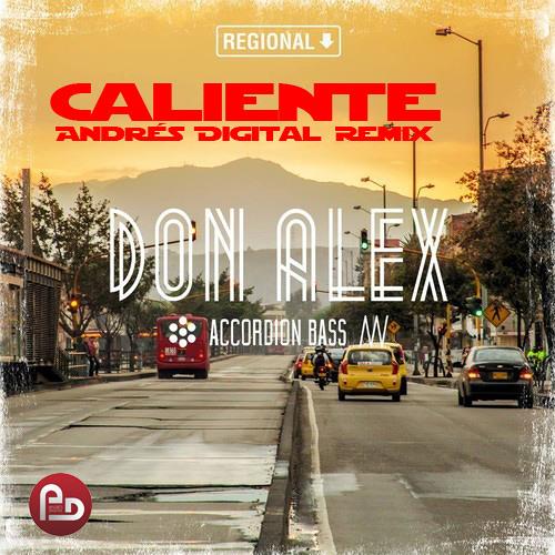 Caliente - Don Alex (Andrés Digital Remix)