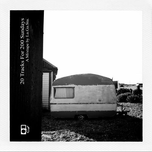 20 Tracks For 200 Sundays   A Mixtape by La.Ga.Sta.