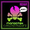Alive (Noah! Edit) - Mondotek