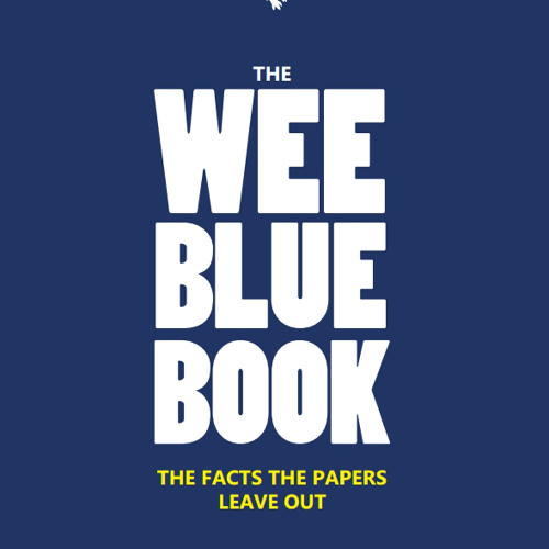 The Scottish Independence Podcast - The Wee Blue Audio Book (made with Spreaker)