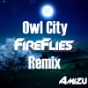 Owl City - Fireflies (Amizu Remix)