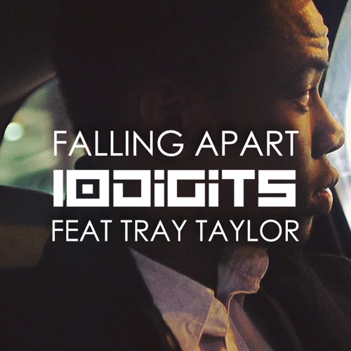 10Digits - Falling Apart ft. Tray Taylor