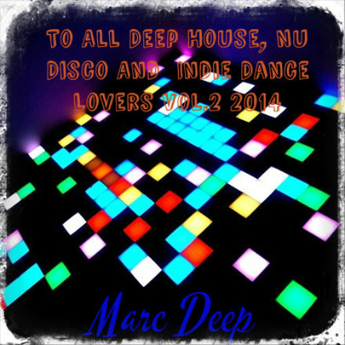 To All Deep House, Nu Disco And Indie Dance Lovers Vol.2 2014