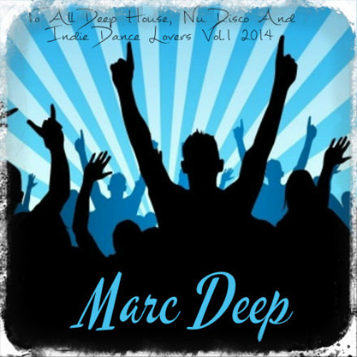 To All Deep House, Nu Disco And Indie Dance Lovers Vol.1 2014