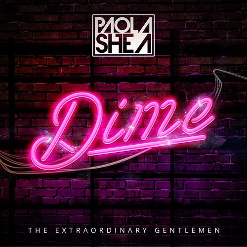 Dime - DJ Paola Shea & The Extraordinary Gentlemen