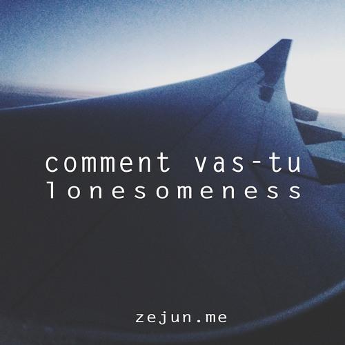 Comment vas-tu, Lonesomeness