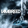 I Am BREED - Awake Now
