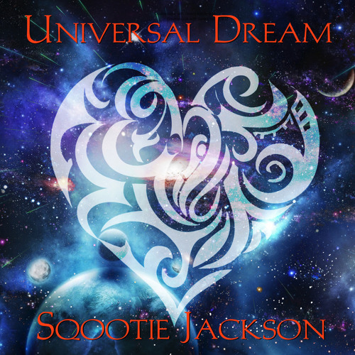 Universal Dream featuring Sqootie Jackson (Universal Love Tribe remix)