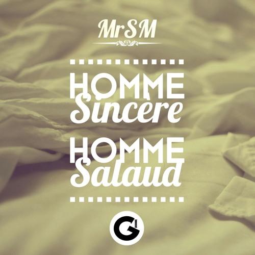 MrSM - Homme Sincère, Homme Salo... (G-Islands Music)