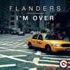 Flanders - I'm Over (Original Mix)* Preview* Out 23/09 on EGO MUSIC