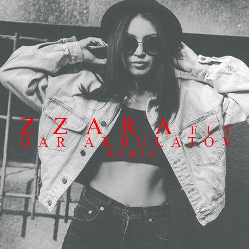 Zzara - Fly (Dar Akbulatov Remix)